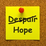 Despair turned to Hope!